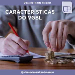 Características do VGBL – Dicas do Renato Follador.