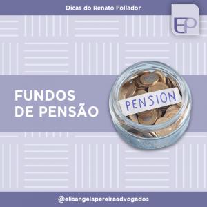 Fundos de Pensão – Dicas do Renato Follador.